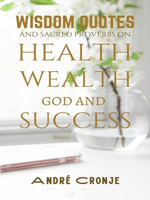 cover image of Wisdom Quotes and Sacred Proverbs on Health, Wealth, God, and Success.