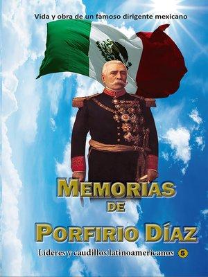 cover image of Memorias de Porfirio Díaz
