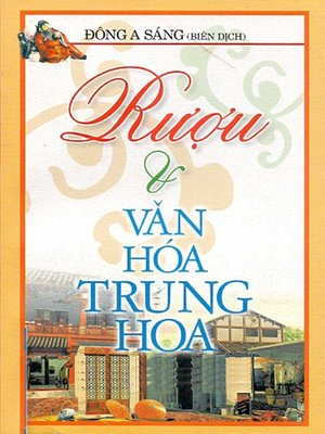 cover image of Rượu và văn hóa Trung Hoa