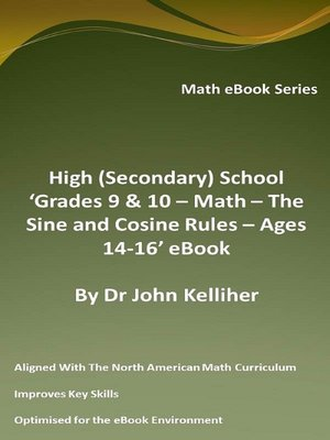 cover image of High (Secondary) School 'Grades 9 & 10 – Math – the Sine and Cosine Rules – Ages 14-16' eBook