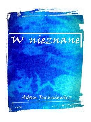 cover image of W nieznane (Polish Edition)