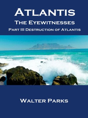 cover image of Atlantis the Eyewitnesses Part III the Destruction of Atlantis