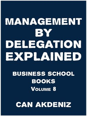 cover image of Management by Delegation Explained