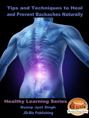 cover image of Tips and Techniques to Heal and Prevent Backaches Naturally