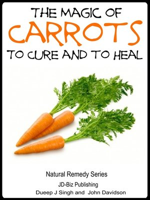 cover image of The Magic of Carrots to Cure and to Heal