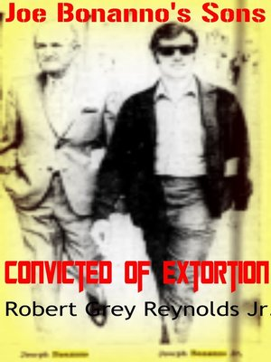 cover image of Joe Bonanno's Sons Convicted of Extortion
