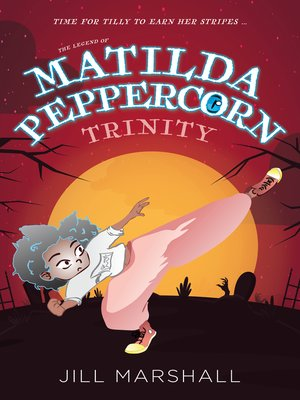 cover image of The Legend of Matilda Peppercorn, Trinity