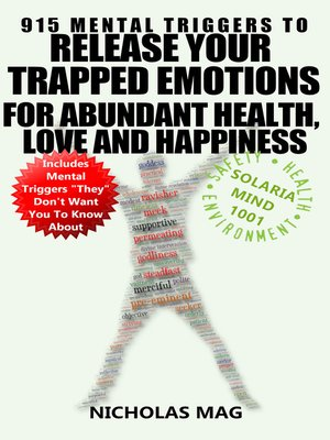 cover image of 915 Mental Triggers to Release Your Trapped Emotions for Abundant Health, Love and Happiness