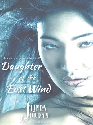 cover image of Daughter of the East Wind