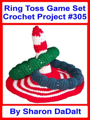 cover image of Ring Toss Game Set Crochet Project #305
