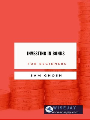 cover image of Investing in Bonds for Beginners