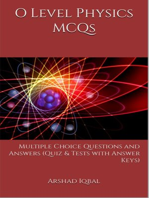 O Level Physics MCQs by Arshad Iqbal · OverDrive (Rakuten