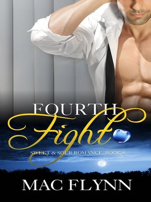 cover image of Fourth Fight, a Sweet & Sour Mystery (Alpha Werewolf Shifter Romance)
