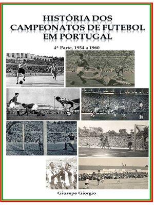 cover image of História dos Campeonatos de Futebol em Portugal, 1954 a 1960