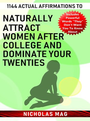 cover image of 1144 Actual Affirmations to Naturally Attract Women after College and Dominate Your Twenties