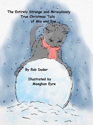 cover image of The Entirely Strange and Miraculously True Christmas Tails of Mia and Eve