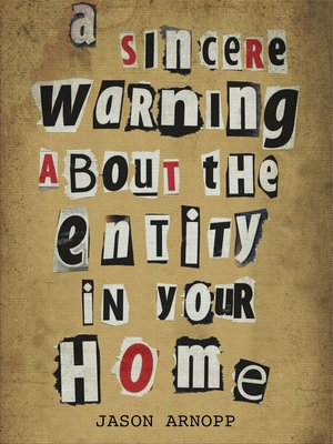 cover image of A Sincere Warning About the Entity In Your Home