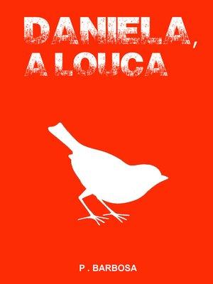 cover image of Daniela, a Louca