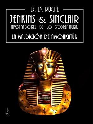 cover image of Jenkins & Sinclair. La maldición de Amonkatûr