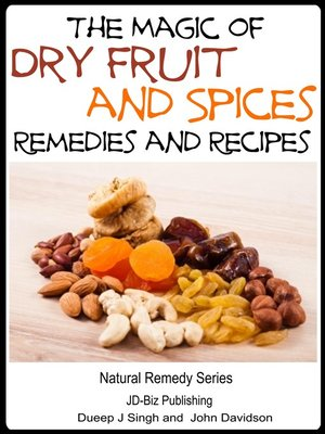 cover image of The Magic of Dry Fruit and Spices With Healthy Remedies and Tasty Recipes
