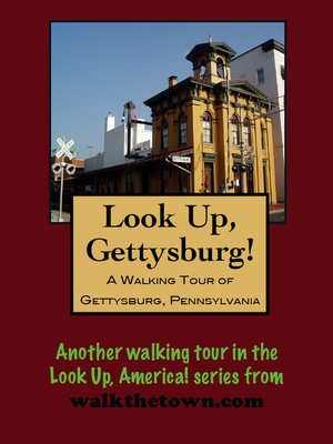 cover image of Look Up, Gettysburg! a Walking Tour of Gettysburg, Pennsylvania