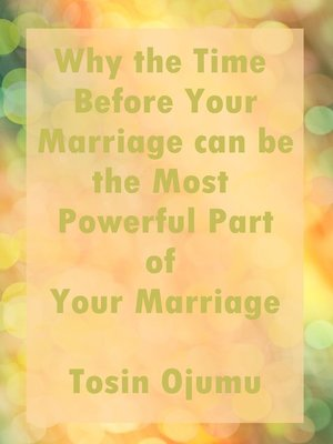 cover image of Why the Time Before Your Marriage Can Be the Most Powerful Part of Your Marriage