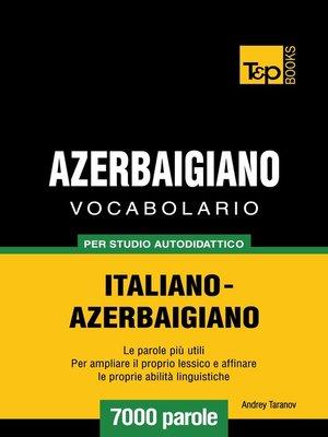 cover image of Vocabolario Italiano-Azerbaigiano per studio autodidattico