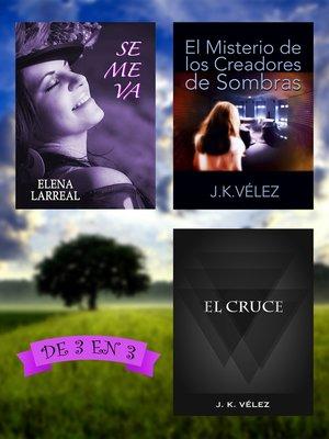 cover image of Se me va + El Misterio de los Creadores de Sombras + El Cruce