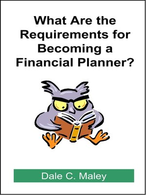 cover image of What are the Requirements for Becoming a Financial Planner?