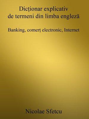 cover image of Dicţionar explicativ de termeni din limba engleză