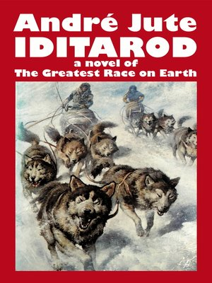 cover image of Iditarod a novel of the Greatest Race on Earth