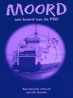 cover image of Moord aan boord van de PSD