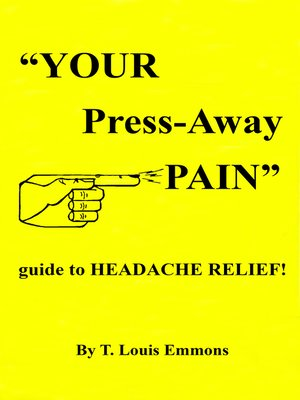 "cover image of ""YOUR Press-Away PAIN"" guide to HEADACHE RELIEF!"