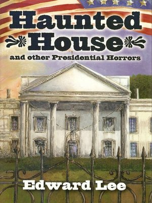 cover image of Haunted House and other Presidential Horrors