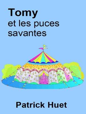 cover image of Tomy Et Les Puces Savantes