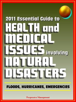 cover image of 2011 Essential Guide to Health and Medical Issues Involving Natural Disasters