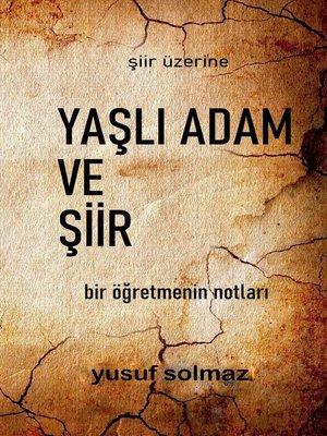cover image of Yaşlı Adam ve Şiir