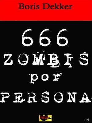 cover image of Hay 666 zombis por persona