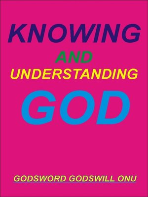 cover image of Knowing and Understanding God
