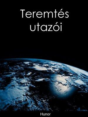 cover image of Teremtés utazói