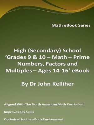 cover image of High (Secondary) School 'Grades 9 & 10--Math – Prime Numbers, Factors and Multiples– Ages 14-16' eBook