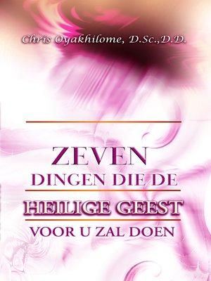 cover image of Zeven Dingen Die De Heilige Geest Voor U Zal Doen