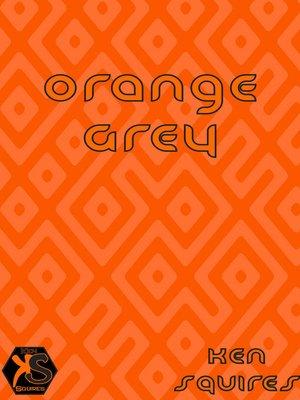cover image of Orange Grey