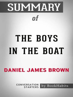 cover image of Summary of the Boys in the Boat by Daniel James Brown / Conversation Starters