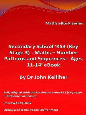 cover image of Secondary School 'KS3 (Key Stage 3)--Maths – Number Patterns and Sequences – Ages 11-14' eBook