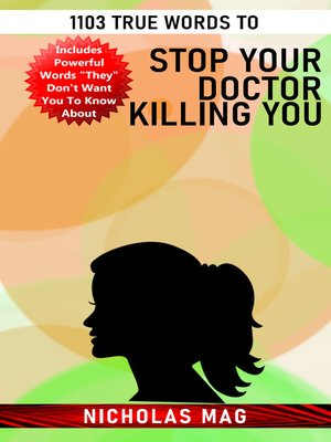 cover image of 1103 True Words to Stop Your Doctor Killing You