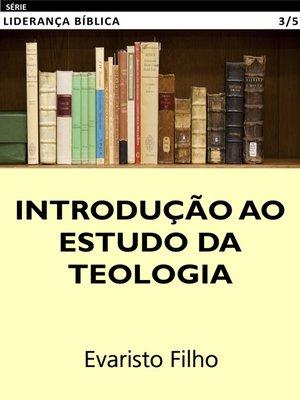 cover image of Introdução ao Estudo da Teologia