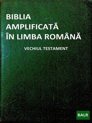 cover image of Biblia Amplificată În Limba Română