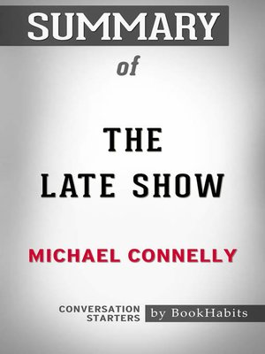 cover image of Summary of the Late Show by Michael Connelly / Conversation Starters