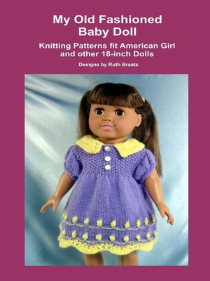 cover image of My Old Fashioned Baby Doll, Knitting Patterns fit American Girl and other 18-Inch Dolls